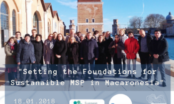 SETTING THE FOUNDATIONS FOR SUSTAINABLE MARITIME SPATIAL PLANNING IN MACARONESIA VENICE. ITALY. 18.01.2018